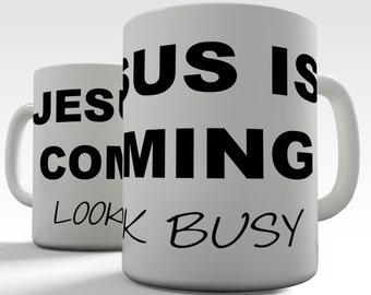 Jesus Is Coming Look Busy Ceramic Mug