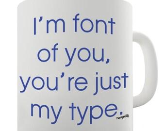 Your Just My Type Ceramic Novelty Mug