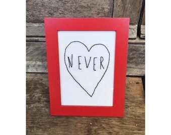 Never Heart Embroidery in Frame
