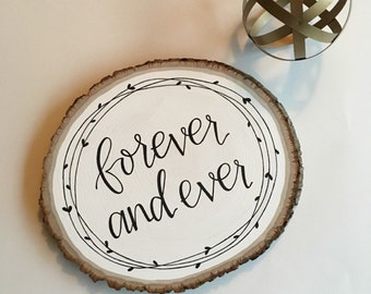 Custom Wood Sign | Wood Slice | Forever and Ever | Custom Quote | Wood Slice Sign | Rustic | Home Decor | Hand Lettered