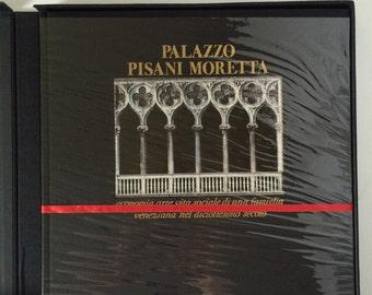 Pisani Moretta Palace: An artistic, economic and social history of a Venetian family in the eighteenth century, Ileana Chiappini Di Sorio
