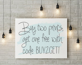 Buy 2 Prints, Get 1 FREE!
