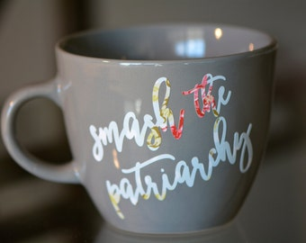 Smash the Patriarchy// Feminist Mug // Funny Feminist Mug // Gift for Academic