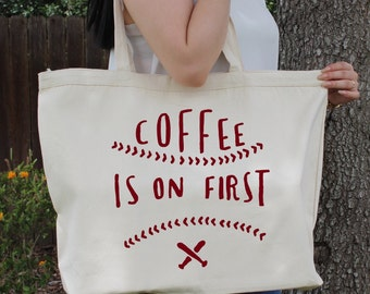 Coffee is On First ~  Large Canvas Tote Beach/Grocery BAG