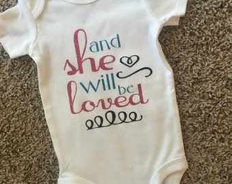 And She will be Loved Onesie