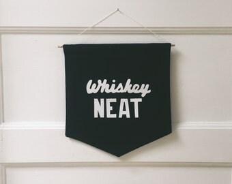 Whiskey Neat Banner, Handmade Banner, Flag