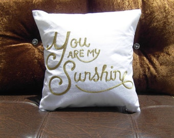 you are my sunshine Pillow Cushion Personalized Gift for Her