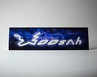 "Woosah 2.5x8.5"" Sticker"