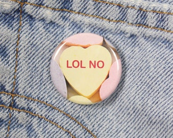 LOL No Candy Heart 1.25 Inch Pin Back Button Badge