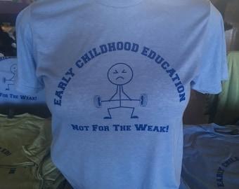 Early childhood education ECE t-shirt strongman teacher preschool kids