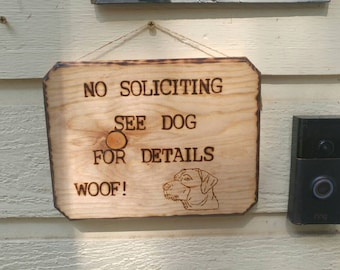 No soliciting see dog for details custom made signs