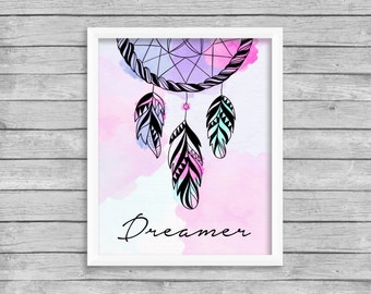 Dreamer Quote Print Watercolor Dreamcatcher Printable Wall Art Print, INSTANT DOWNLOAD, Dream Catcher Print Digital Download Wall Art Print