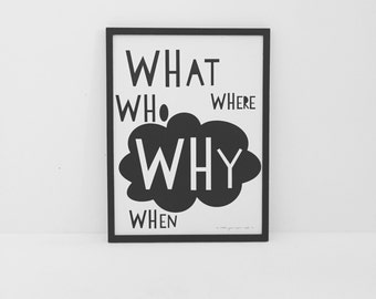 What Who Where Why When- framed wall art print