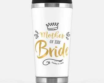 Mother of the Bride gift - Travel Tumbler with a wedding date