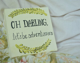 Oh, Darling Let's be Adventurers