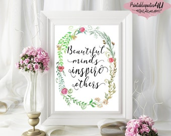 Beautiful Minds Inspire Others Printable Quote, Printable art watercolor, Watercolor artwork, Life Quote, Inspirational Quote Printable
