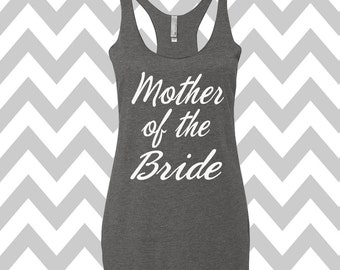 Mother of The Bride Tank Top Bachelorette Party Tank Top Wedding party tanks Bridal Party Tanks Racerback Tri Blend Tank top