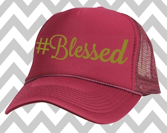 Blessed Trucker Hat Snapback Hat Custom Trucker Hat Adjustable Trucker Hat Weekend Hat Workout Hat Thanksgiving Hat Blessed mom Hat
