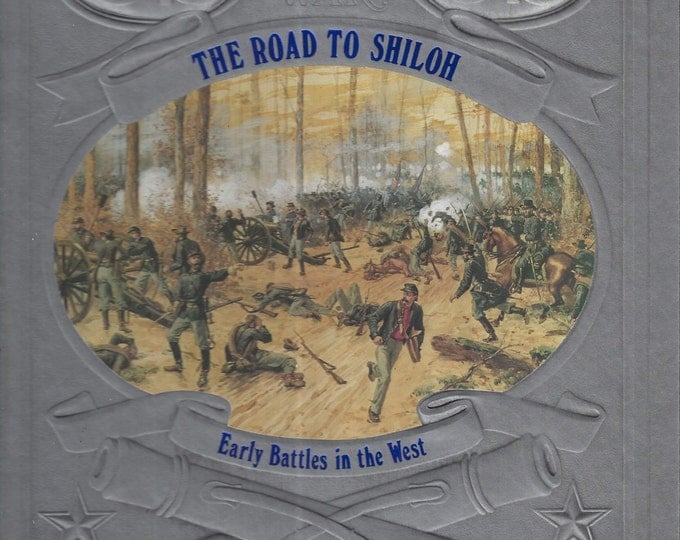 Time-Life: The Civil War-The Road to Shiloh-Early Battles in the West