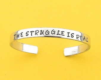 Hand stamped jewelry - Hand stamped bracelet The Struggle is Real- Hand stamped bracelet - handstamped cuff - Hand stamped jewelry -