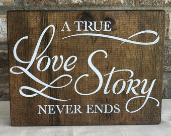 A True Love Story Never Ends Sign, True Love Story