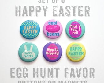 """Easter Gifts- Happy Easter Buttons 1 inch or Easter Magnets- Easter Party Favors- Easter Egg Fillers- Easter Decor- Set of 6- 1"""""""
