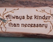 Barnwood Plaque - Always be kinder than necessary