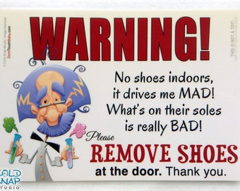"""REMOVE SHOES Sign 5""""x7"""", It Drives Me Mad - Mad Scientist Funny No Shoes Sign -  Take Off Shoes Sign"""