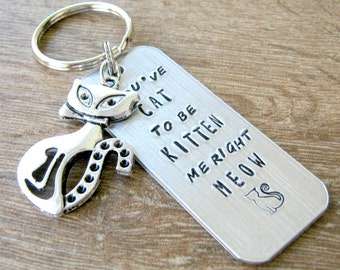 Cat Keychain, You've Cat to be Kitten Me Right Meow, large cat charm, personalize the back, cat lover's gift, crazy cat lady, feline, K-ALB