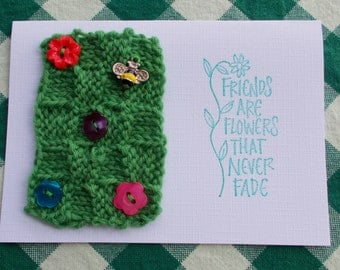 Knitted Greetings Card - Friends are Flowers that Never Fade