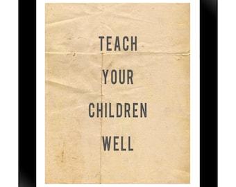 Teach Your Children Well - 8x10 photographic print, lyric, song, Crosby, Stills & Nash, child, nursery, wall art, distressed, rustic, grunge