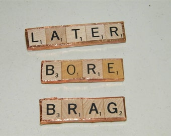 3 Scrabble Tile Magnet Copper Tape Tiles Later Brag Bore 12036