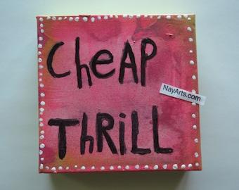 Cheap Thrill Folk Art Quote Painting  Canvas Original By Nayarts