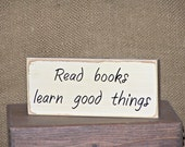 Wood Home Decor Sign Rustic Distressed Chic, Read Books Learn Things Plaque, School Teacher Library Quote, Reader Gift Wooden Office Decor