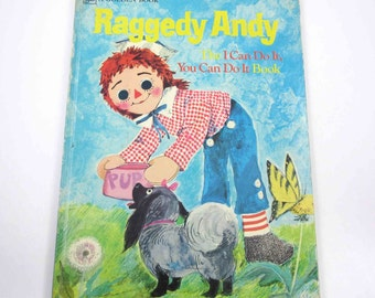 Raggedy Andy The I Can Do It You Can Do It Book Vintage 1970s Children's Book by Norah Smaridge Illustrated by June Goldsborough