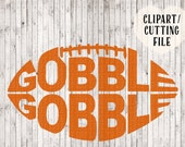 gobble gobble football svg, thanksgiving svg files, boys svg, mens svg, shirt svg, vinyl cut file, vector art, silhouette cameo cricut files