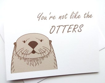 You're Not Like The Otters Card - Birthday