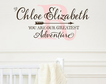Nursery wall decal quotes - You are our greatest adventure - Nursery wall decal -  with baby's name and initial