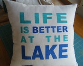 Pillow Cover - Life is Better at the Lake -