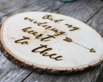 Woodburned Quote Wood Slice - Bind my wandering heart to thee - Wedding gift - Wedding Decor
