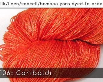 DtO 106: Garibaldi on Silk/Linen/Seacell/Bamboo Yarn Custom Dyed-to-Order