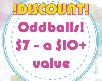 Oddballs Grab Bag - Discounted 30 - 50 percent
