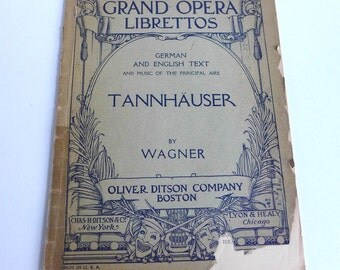 Vintage  Opera Libretto Wagner's TANNHAUSER, Oliver Ditson Boston Libretto, Opera Libretto German English Text Music Principal Airs