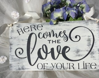 Ready To Ship...Here comes the love of your life sign, wedding sign, wedding decor, ring bearer pillow alternative, KerriArt item 9990D