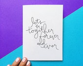 romantic valentine card anniversary card let's be together forever and ever wedding day card romantic card black and white handlettering