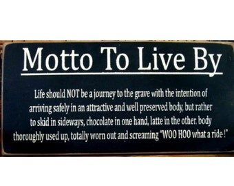 Motto To Live By primitive wood sign