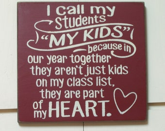 I call my students my kids... wood sign great gift for teacher