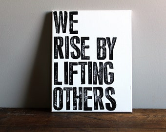 Quote on Canvas - We Rise by Lifting Others - 11x14 Motivational Typography Art