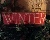 Primitive RED Winter Wood  Sign /Winter Decor