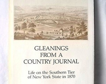 Gleanings from a Country Journal Life on Southern Tier of New York State in 1870 Leman Carpenter HC DJ